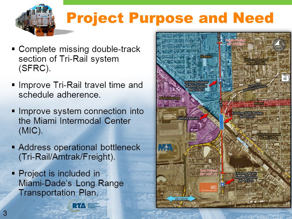 3 Project Purpose and Need  Complete missing double-track section of Tri-Rail system (SFRC).