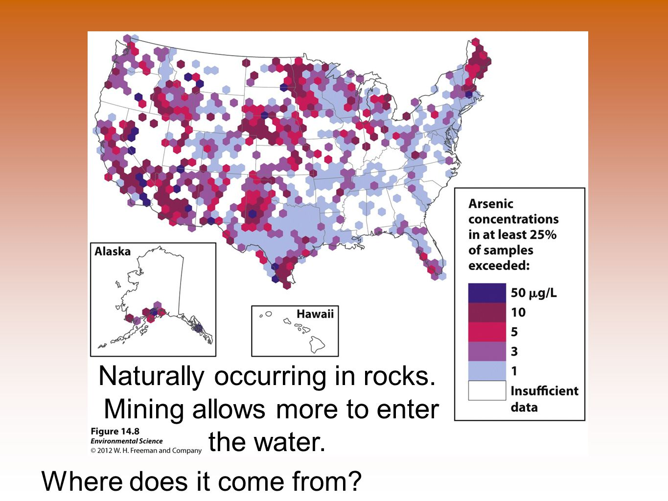Where does it come from Naturally occurring in rocks. Mining allows more to enter the water.