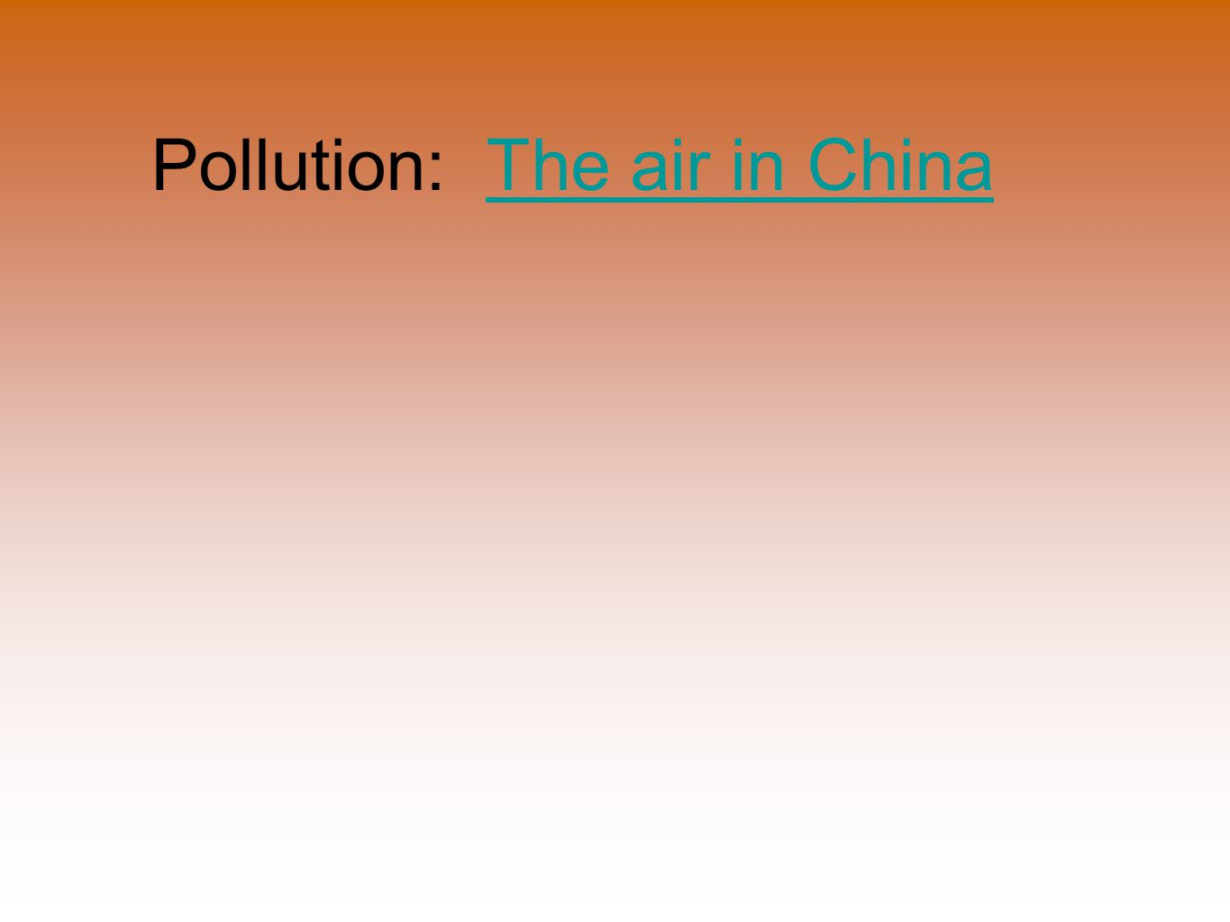 Pollution: The air in ChinaThe air in China