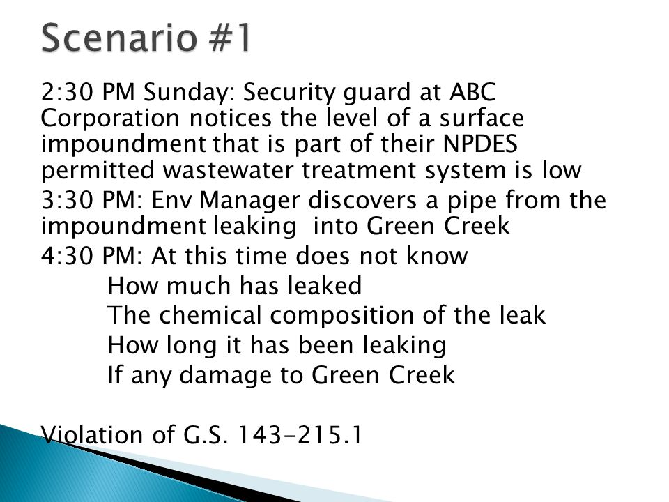 2:30 PM Sunday: Security guard at ABC Corporation notices the level of a surface impoundment that is part of their NPDES permitted wastewater treatmen