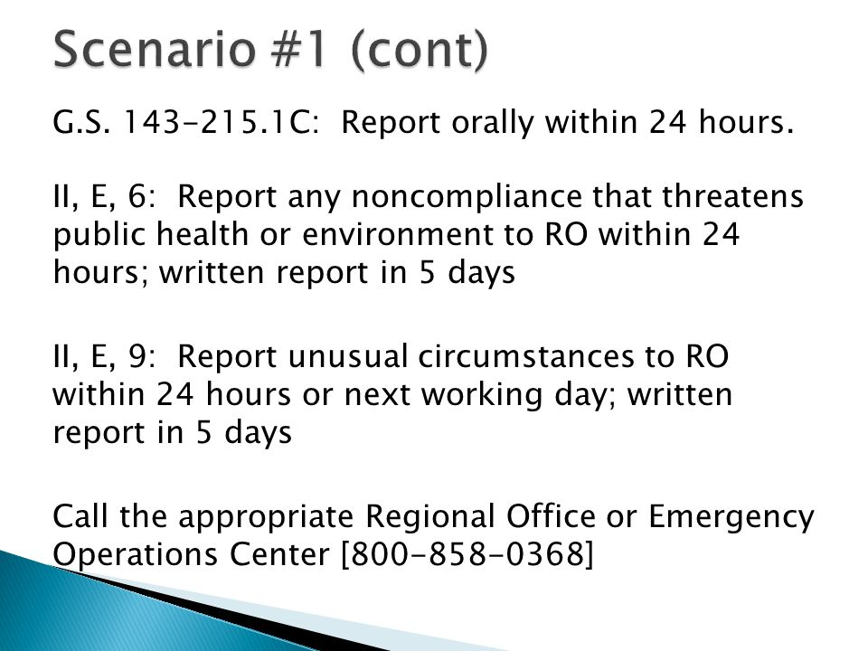G.S. 143-215.1C: Report orally within 24 hours. II, E, 6: Report any noncompliance that threatens public health or environment to RO within 24 hours;