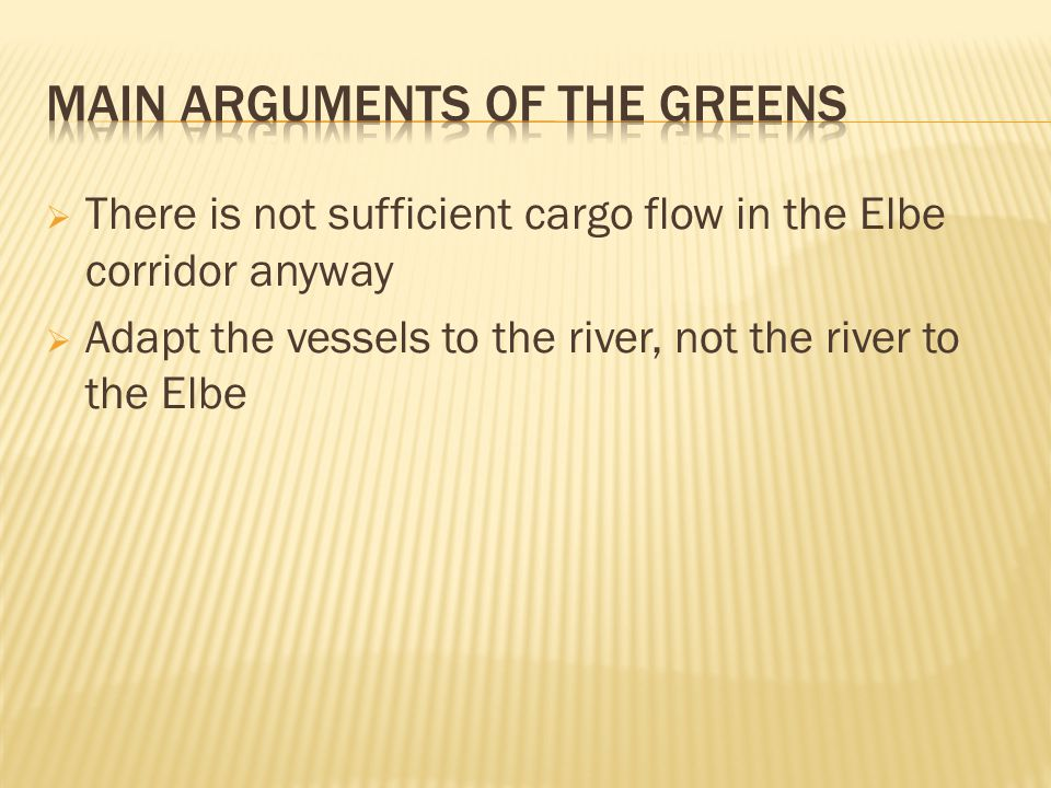  There is not sufficient cargo flow in the Elbe corridor anyway  Adapt the vessels to the river, not the river to the Elbe