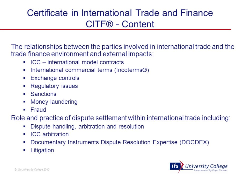 © ifs University College 2013 The relationships between the parties involved in international trade and the trade finance environment and external imp