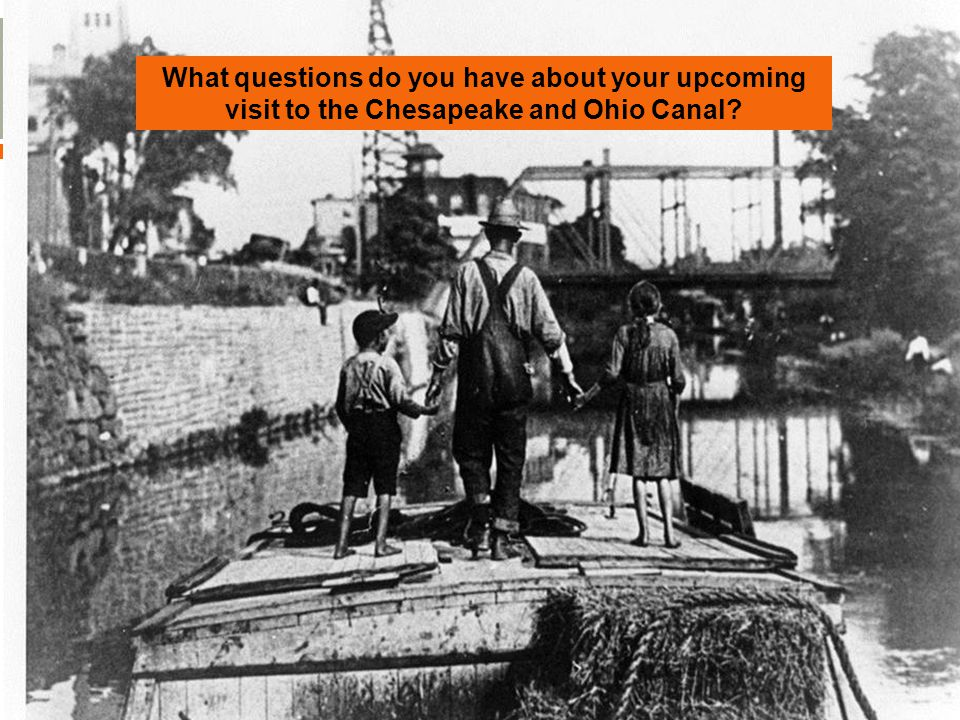What questions do you have about your upcoming visit to the Chesapeake and Ohio Canal