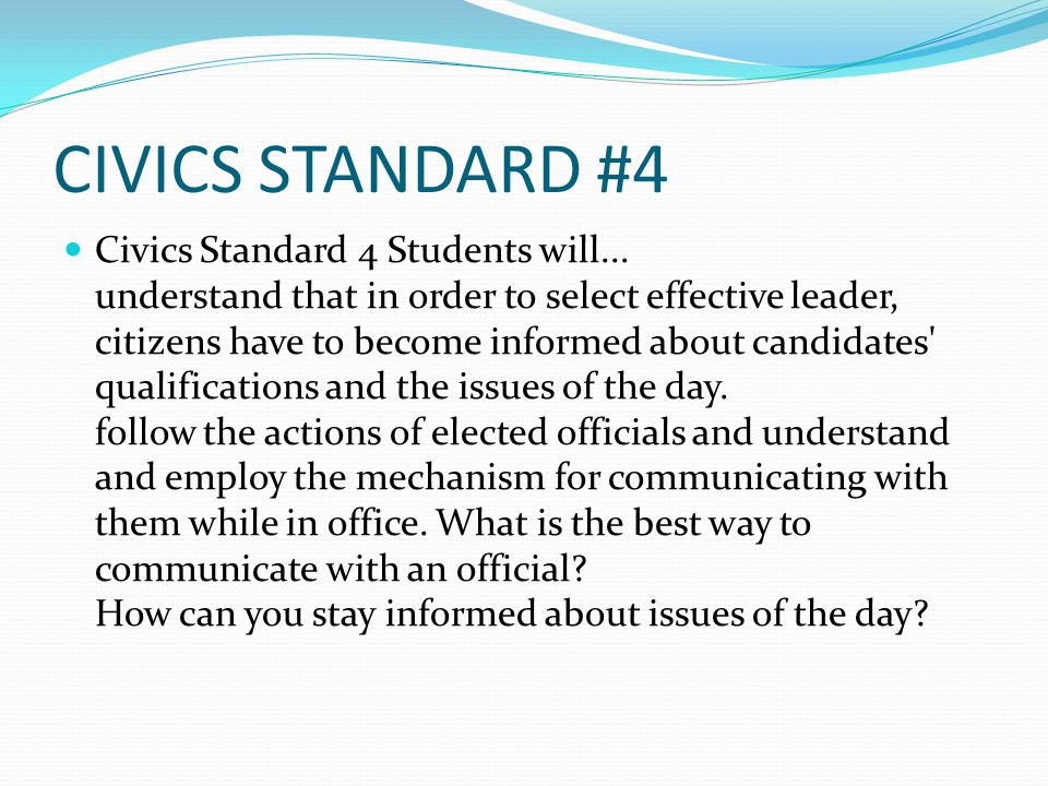 CIVICS STANDARD #4 Civics Standard 4 Students will...