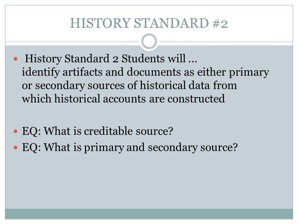 HISTORY STANDARD #2 History Standard 2 Students will...