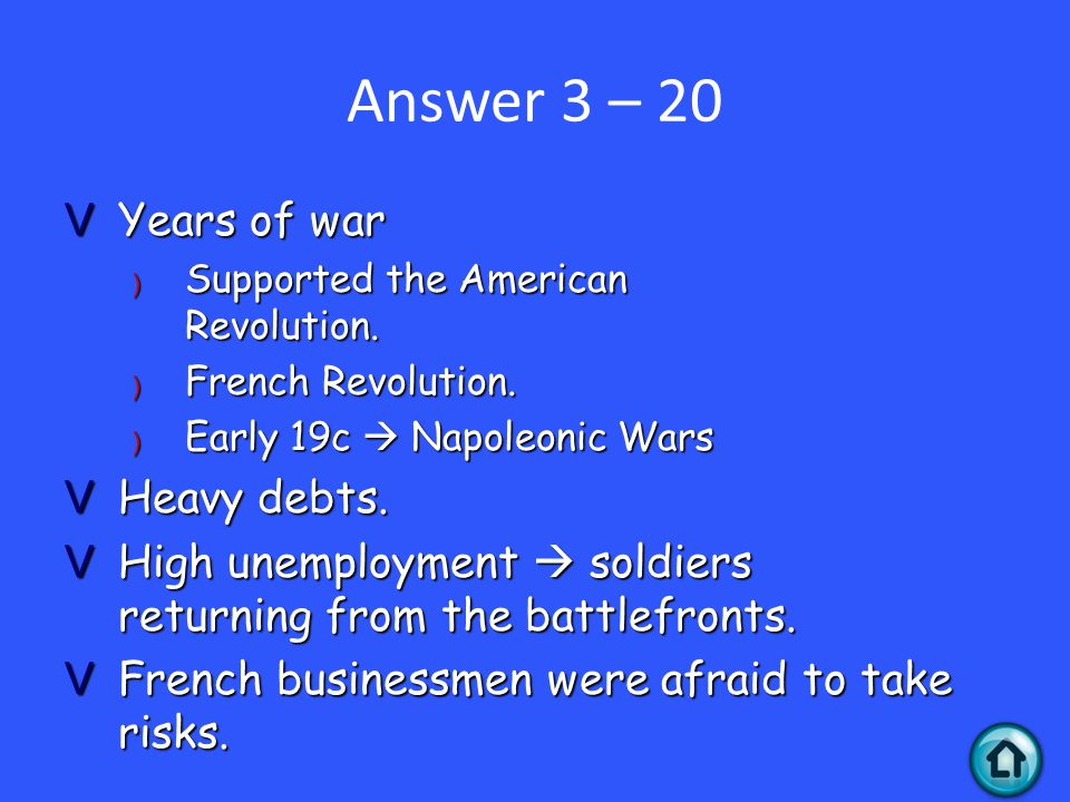 Answer 3 – 20 VYears of war ) Supported the American Revolution.