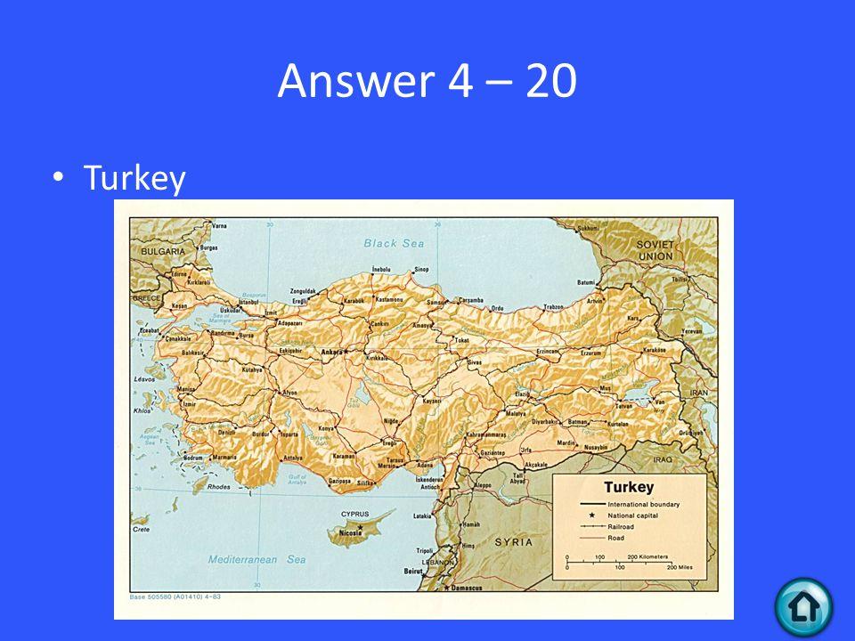Answer 4 – 20 Turkey