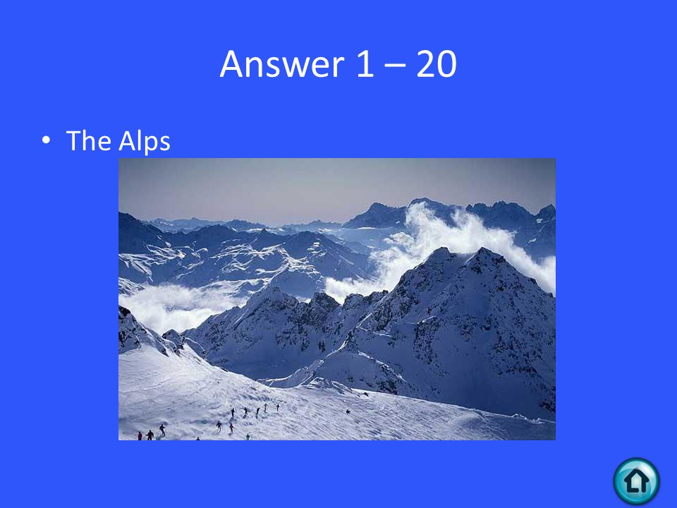 Answer 1 – 20 The Alps