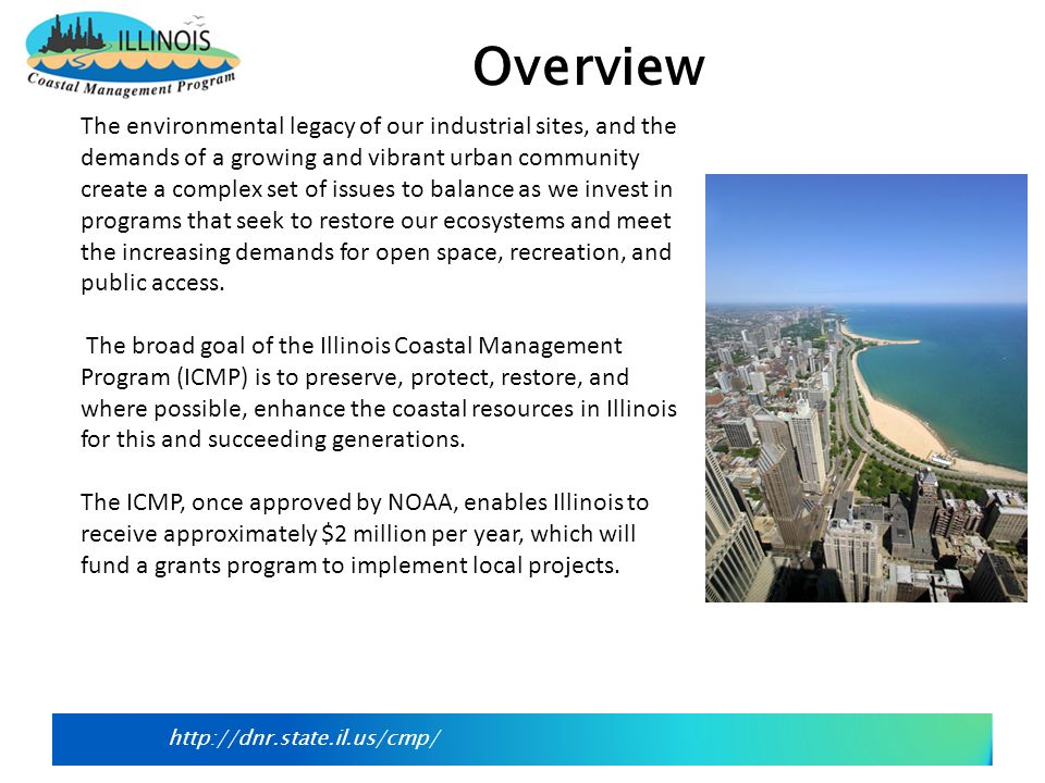 Beach rebuilding at Illinois Beach State Park The ICMP will initially focus on efforts to address the following program areas which are also outlined in the Great Lakes Regional Collaboration Strategy: Invasive Species – Mitigation and long term sustainable solutions to terrestrial invasive species.