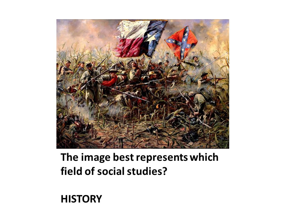 The image best represents which field of social studies? HISTORY