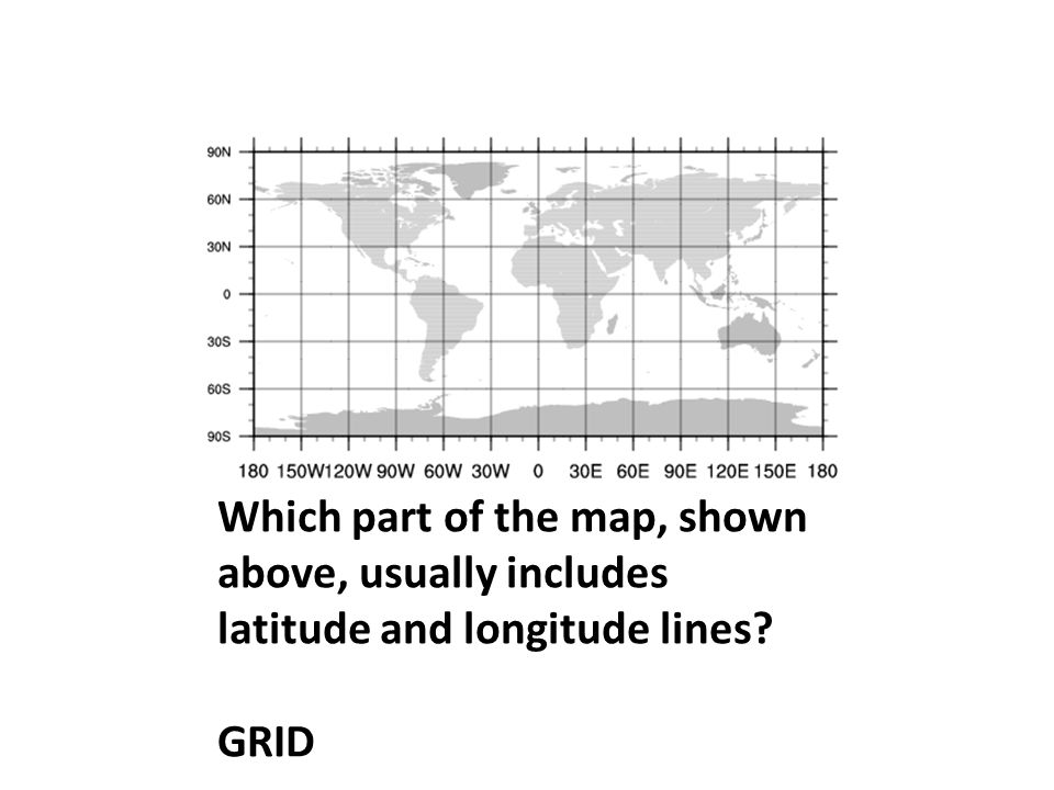 Which part of the map, shown above, usually includes latitude and longitude lines? GRID