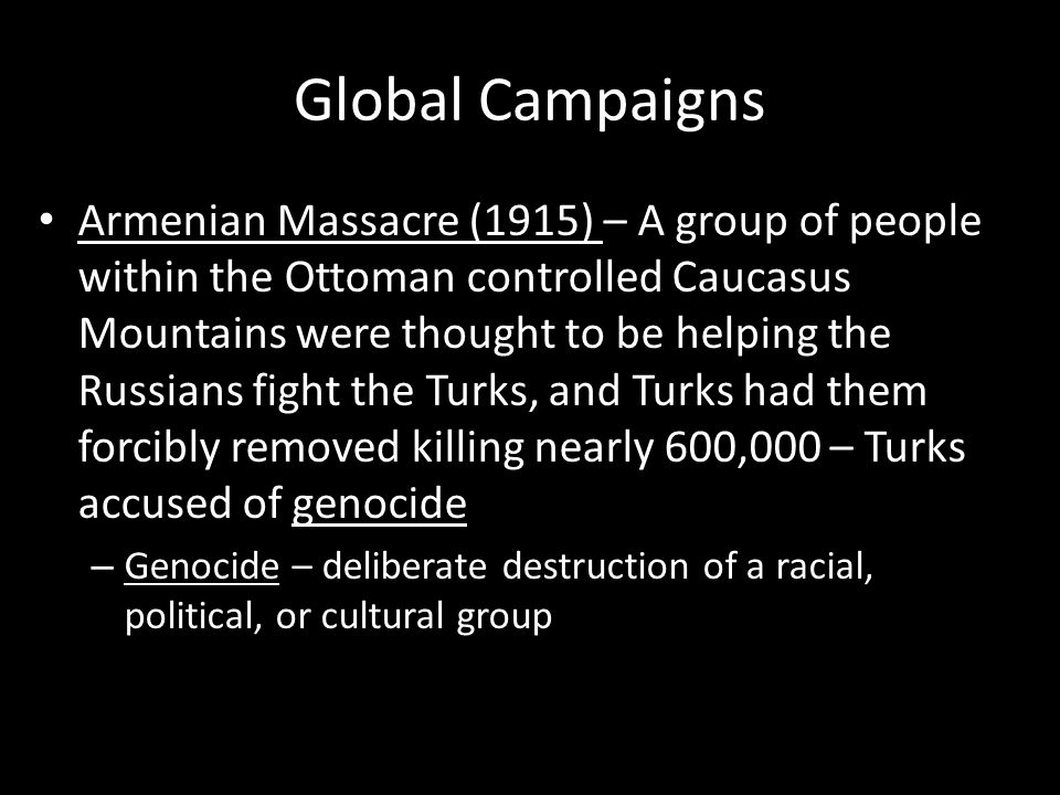 Global Campaigns Battles in Asia – Japan declares war on Germany (1914) Captured German colonies in Pacific and China Battles in Africa – French and British forces fought against German colonies in Africa