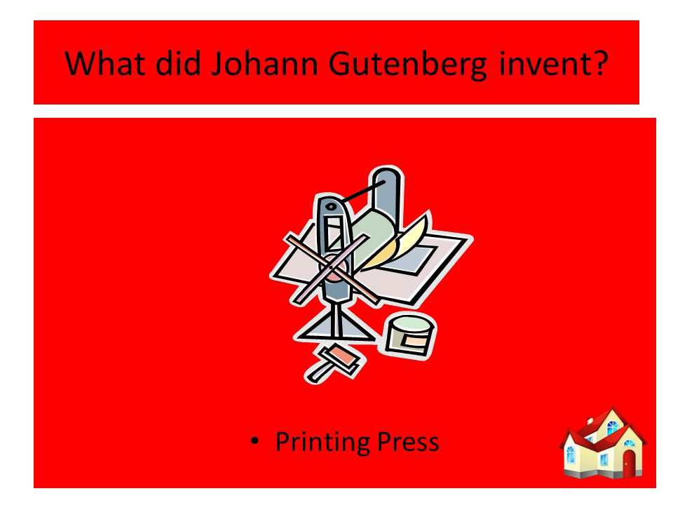 What did Johann Gutenberg invent Printing Press