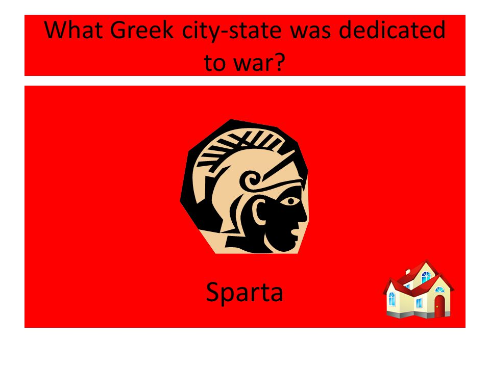 What Greek city-state was dedicated to war Sparta
