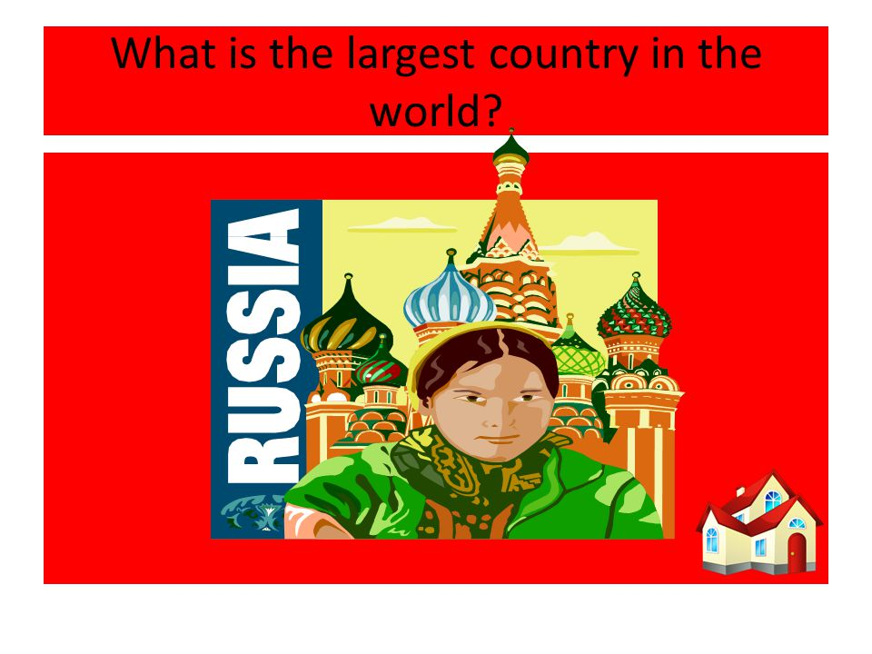What is the largest country in the world