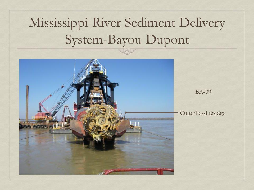 Mississippi River Sediment Delivery System-Bayou Dupont BA-39 Cutterhead dredge