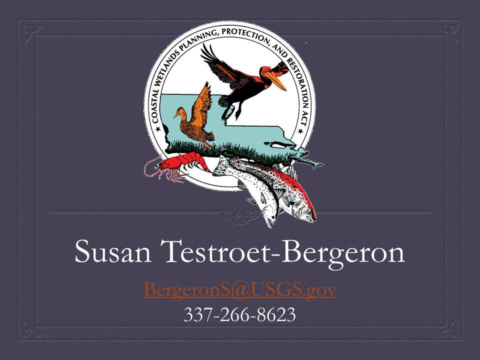 Susan Testroet-Bergeron BergeronS@USGS.gov 337-266-8623