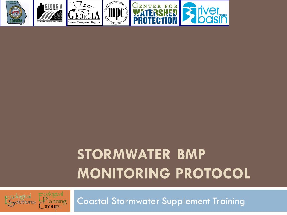 STORMWATER BMP MONITORING PROTOCOL Coastal Stormwater Supplement Training