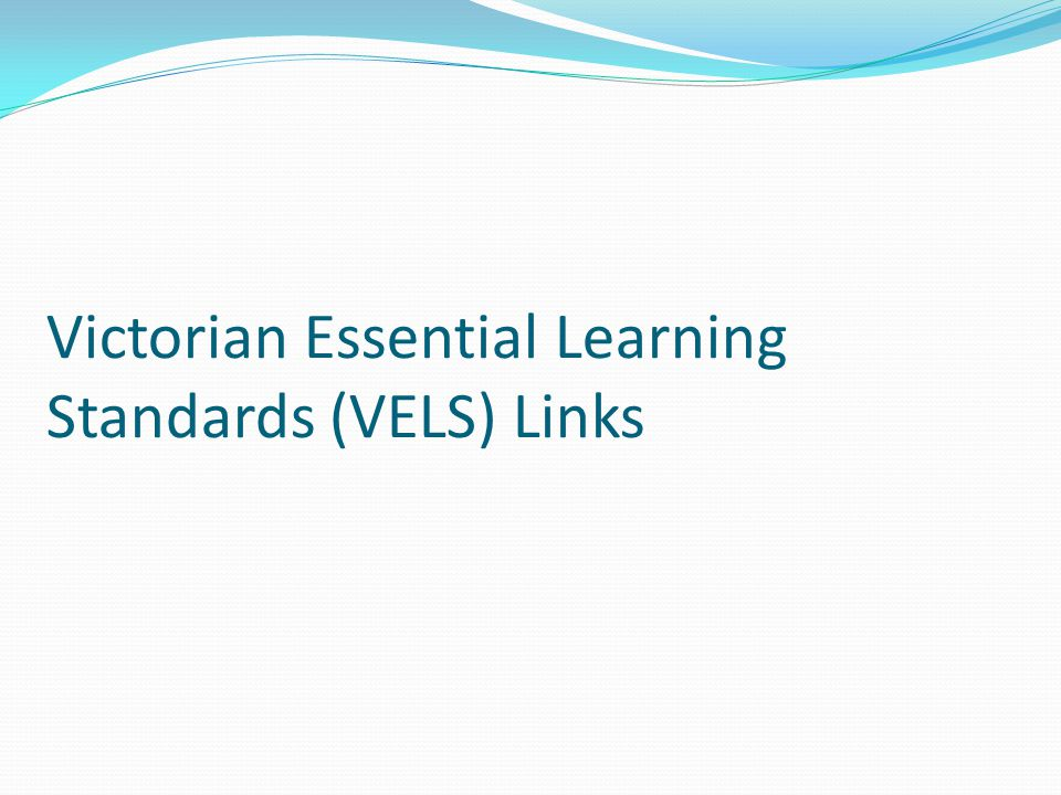 Victorian Essential Learning Standards (VELS) Links