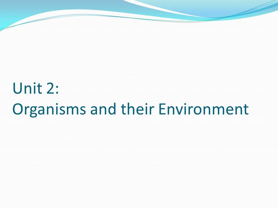 Unit 2: Organisms and their Environment