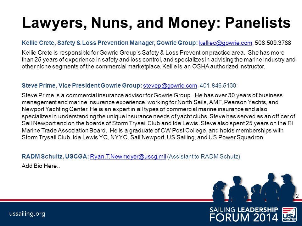 Agenda 1.OSHA 2.Yacht Club Safety 3.USCG 3 Lawyers, Nuns, and Money – OSHA – Gowrie Group – kellie@gowrie.comkellie@gowrie.com