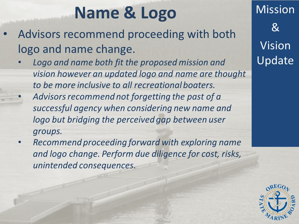 Name & Logo Mission & Vision Update Advisors recommend proceeding with both logo and name change.