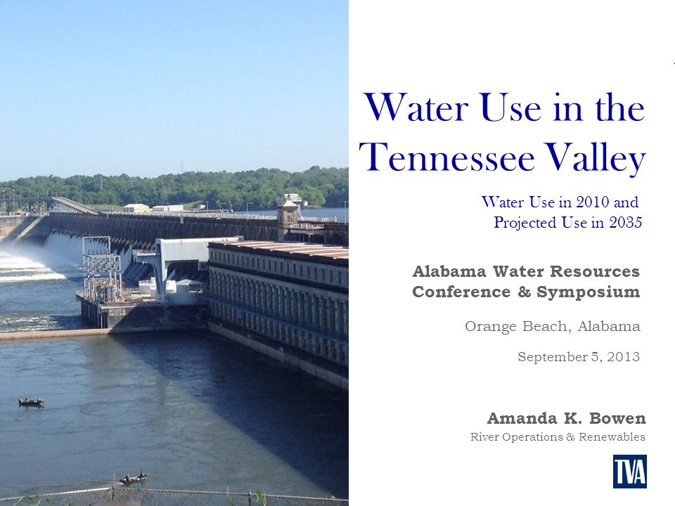 Water Use in the Tennessee Valley River Operations & Renewables Amanda K.