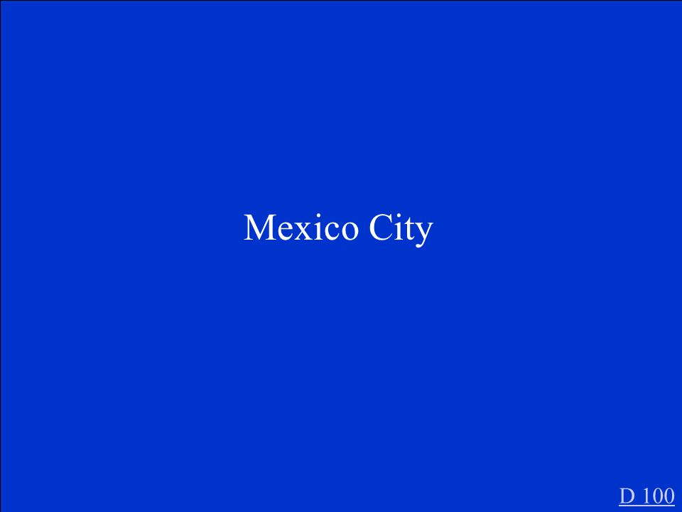 What present day city stands where Tenochtitlan was located D 100