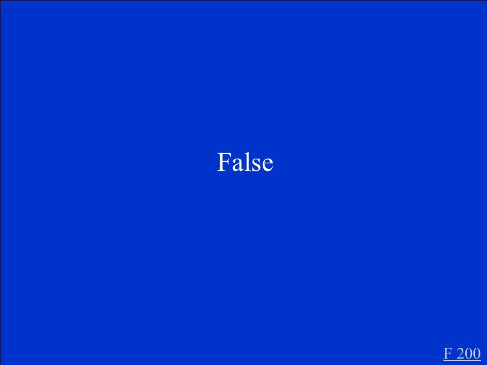 True or False- There can only be one effect for every cause. F 200