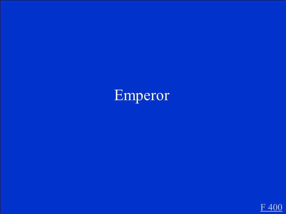 What vocabulary word describes the leader of an empire F 400