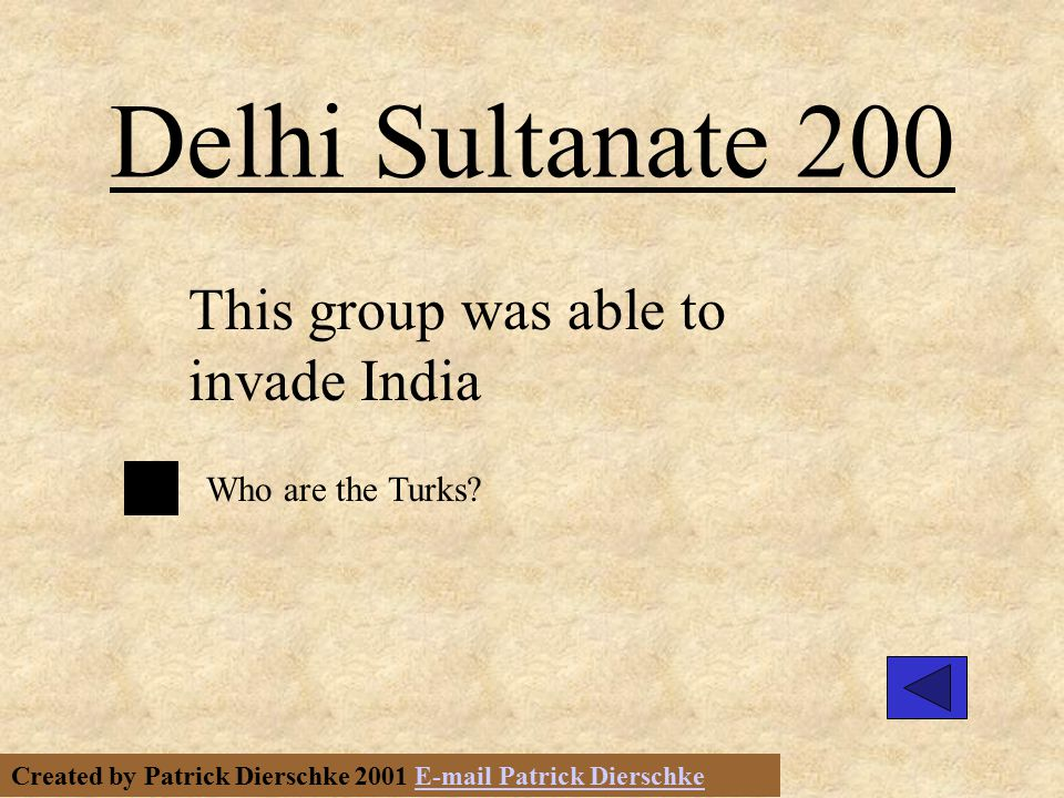 Created by Patrick Dierschke 2001 E-mail Patrick DierschkeE-mail Patrick Dierschke Delhi Sultanate 100 This invasion by the Turks led the virtual elimination of this religion in India.