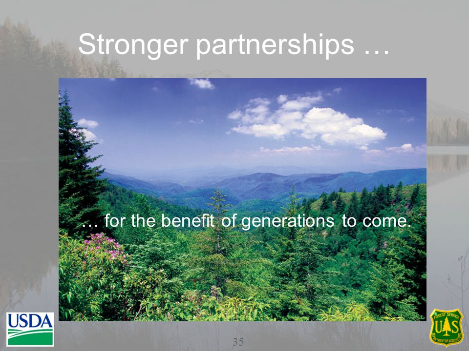 Stronger partnerships … … for the benefit of generations to come. 35