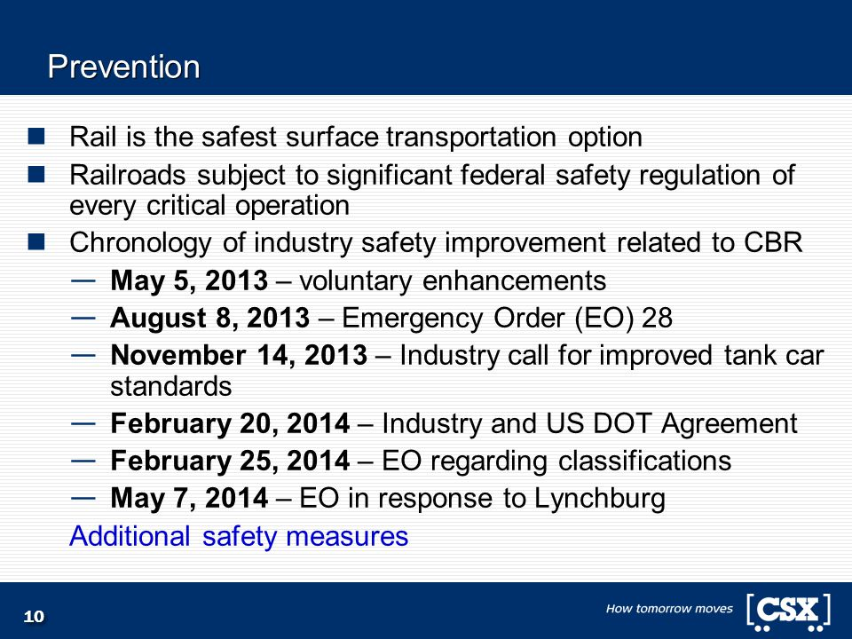 10 Prevention Rail is the safest surface transportation option Railroads subject to significant federal safety regulation of every critical operation