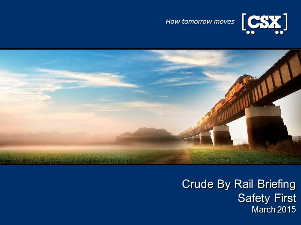 4 4 4 4 4 Crude By Rail Briefing Safety First March 2015 Crude By Rail Briefing Safety First March 2015