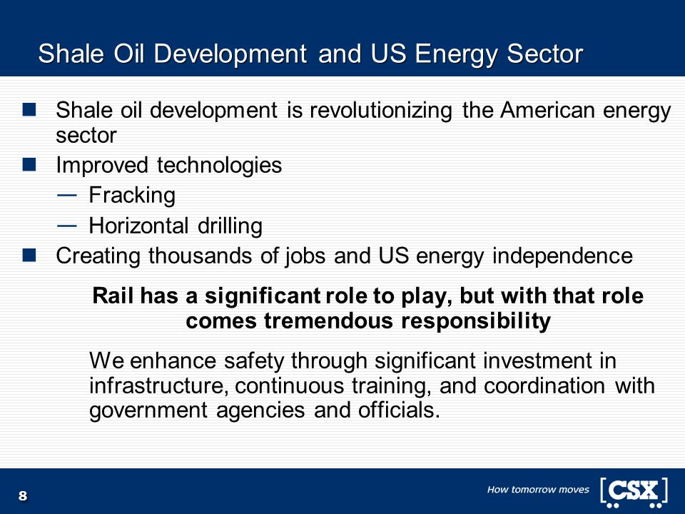 8 Shale Oil Development and US Energy Sector Shale oil development is revolutionizing the American energy sector Improved technologies — Fracking — Horizontal drilling Creating thousands of jobs and US energy independence Rail has a significant role to play, but with that role comes tremendous responsibility We enhance safety through significant investment in infrastructure, continuous training, and coordination with government agencies and officials.