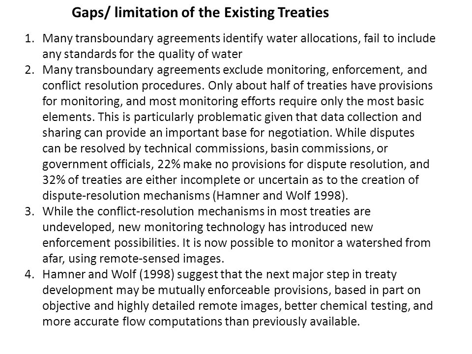 1.Many transboundary agreements identify water allocations, fail to include any standards for the quality of water 2.Many transboundary agreements exc