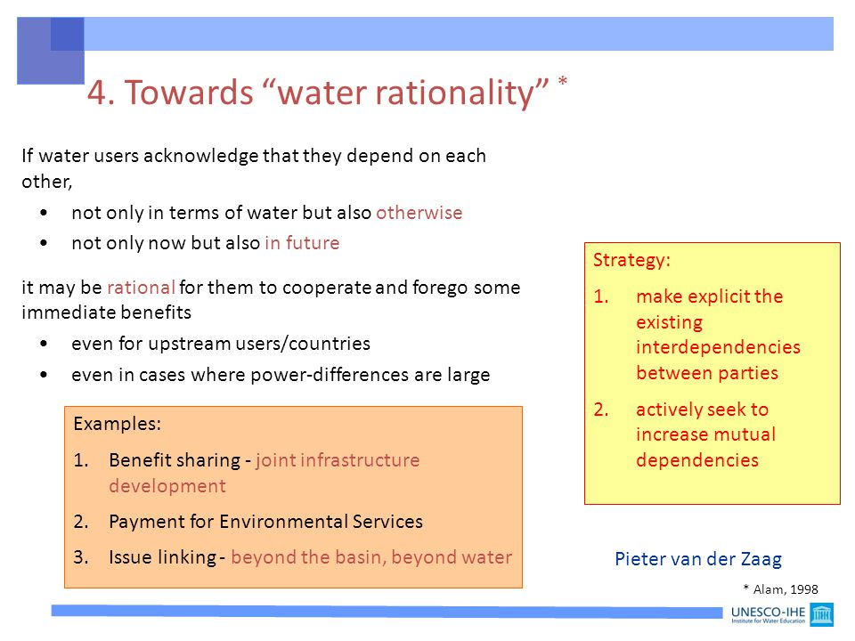 If water users acknowledge that they depend on each other, not only in terms of water but also otherwise not only now but also in future it may be rat