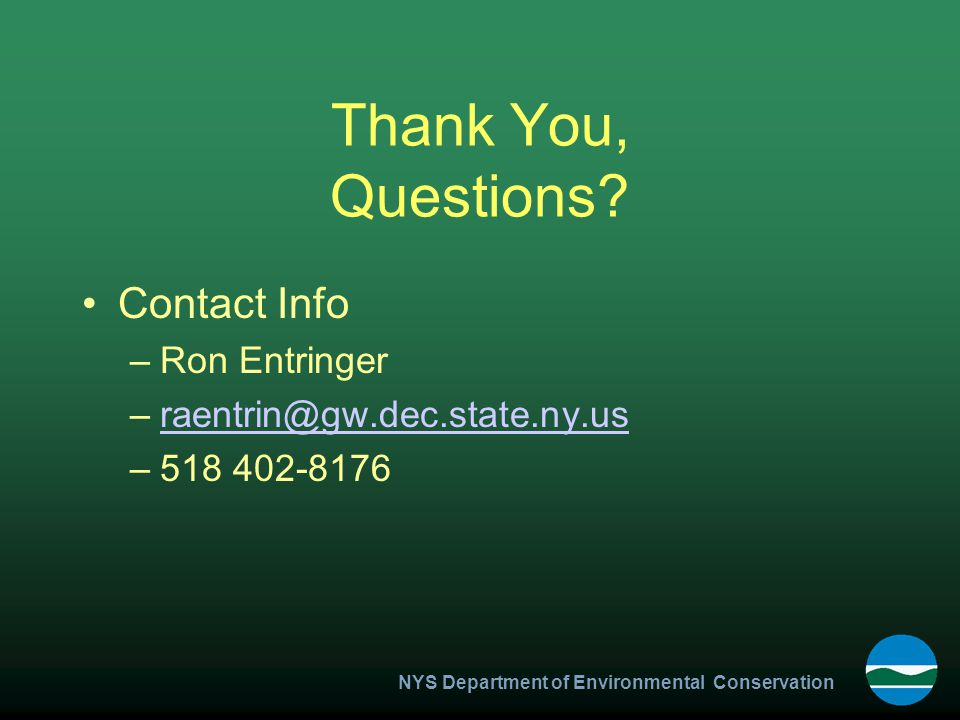 NYS Department of Environmental Conservation Thank You, Questions.