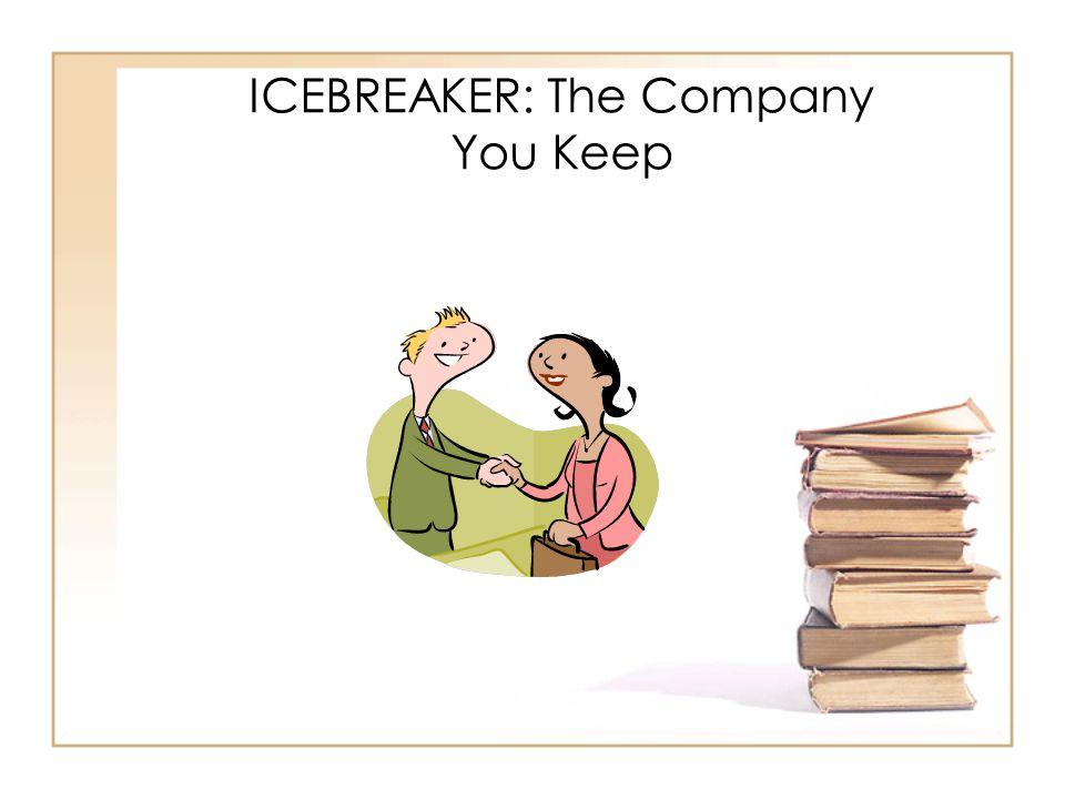 ICEBREAKER: The Company You Keep