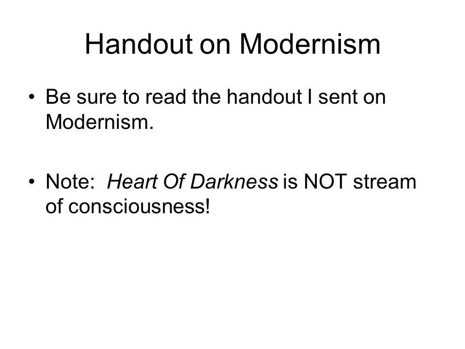 Modernism in HoD What principles of modernism are at work in Conrad's novel.