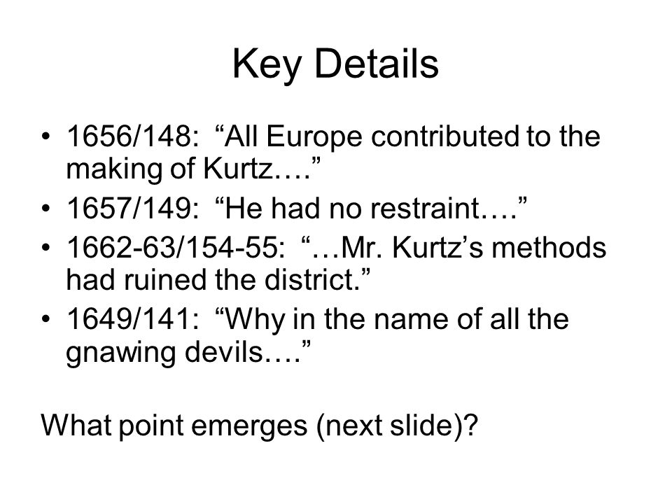 Key Details 1656/148: All Europe contributed to the making of Kurtz…. 1657/149: He had no restraint…. 1662-63/154-55: …Mr.