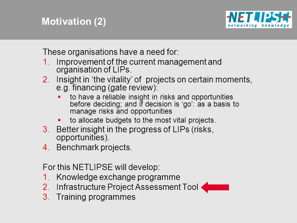 Motivation (2) These organisations have a need for: 1.Improvement of the current management and organisation of LIPs.