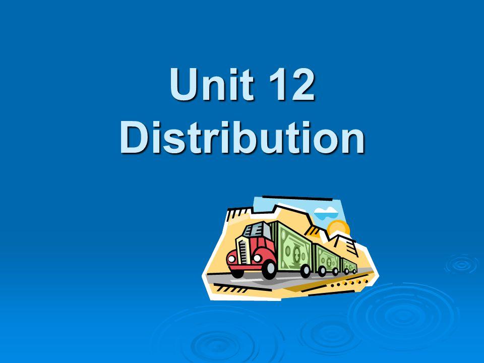Unit 12 Distribution