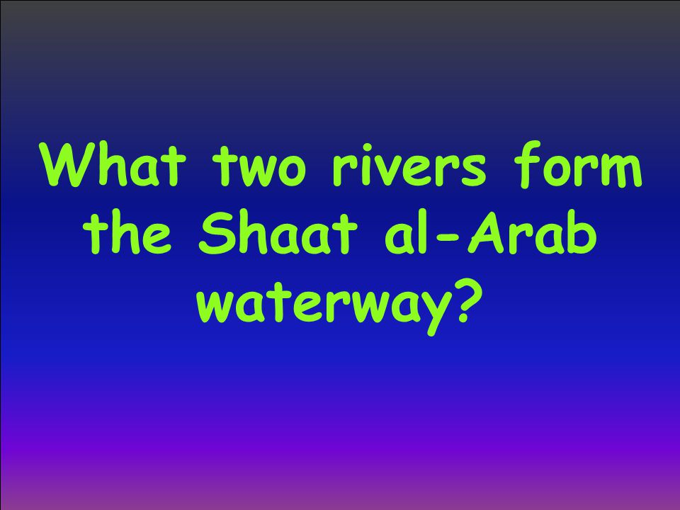 What two rivers form the Shaat al-Arab waterway