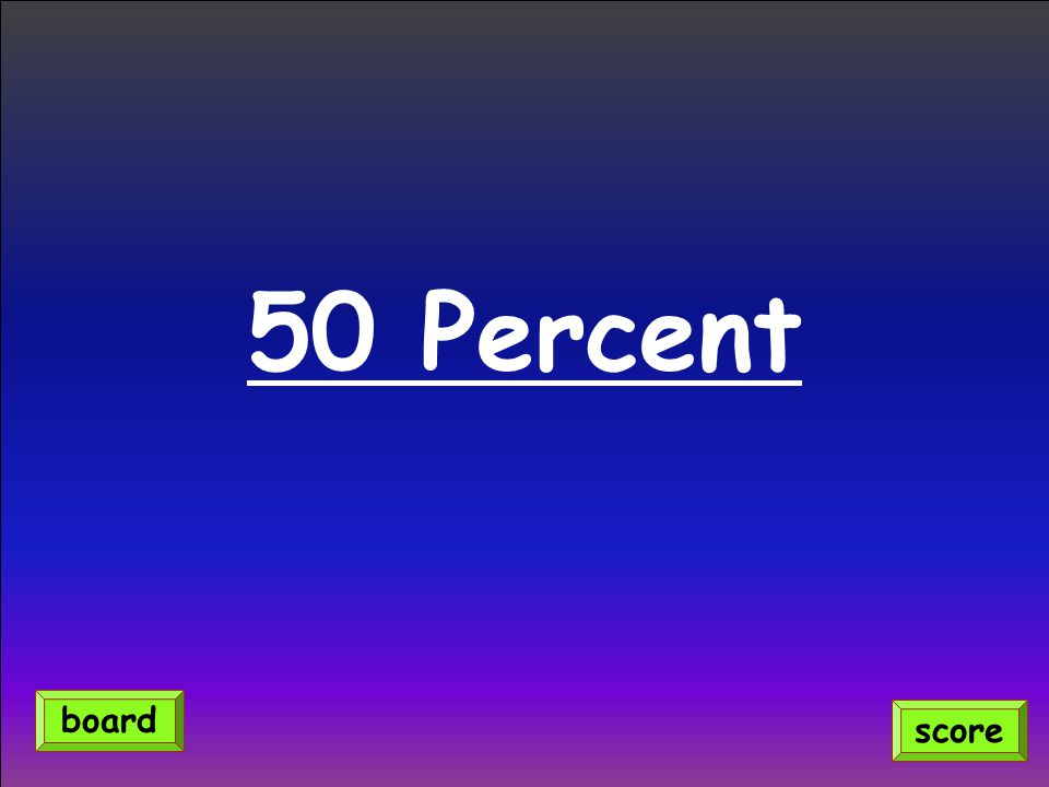 50 Percent score board