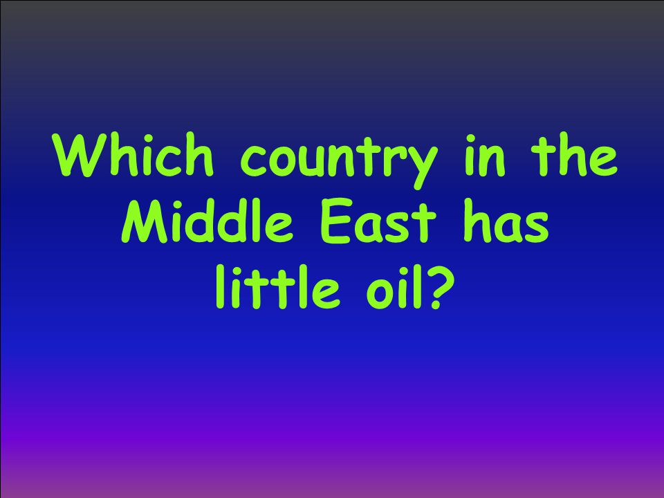 Which country in the Middle East has little oil