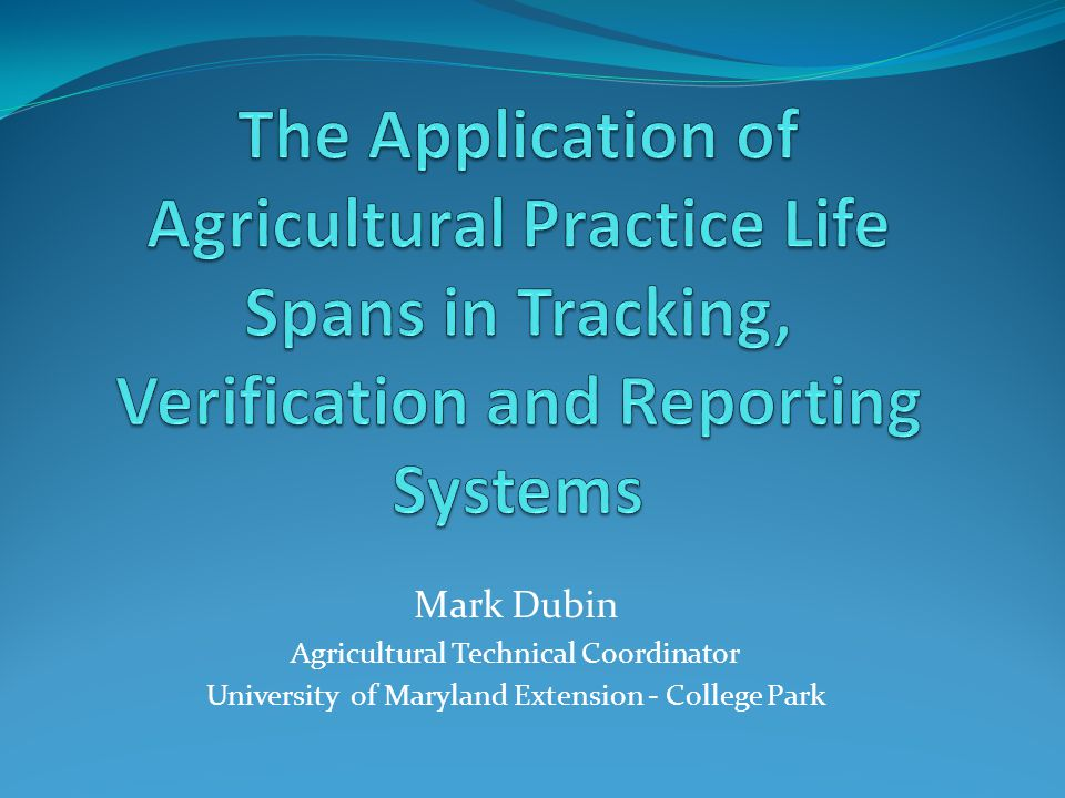 Mark Dubin Agricultural Technical Coordinator University of Maryland Extension - College Park