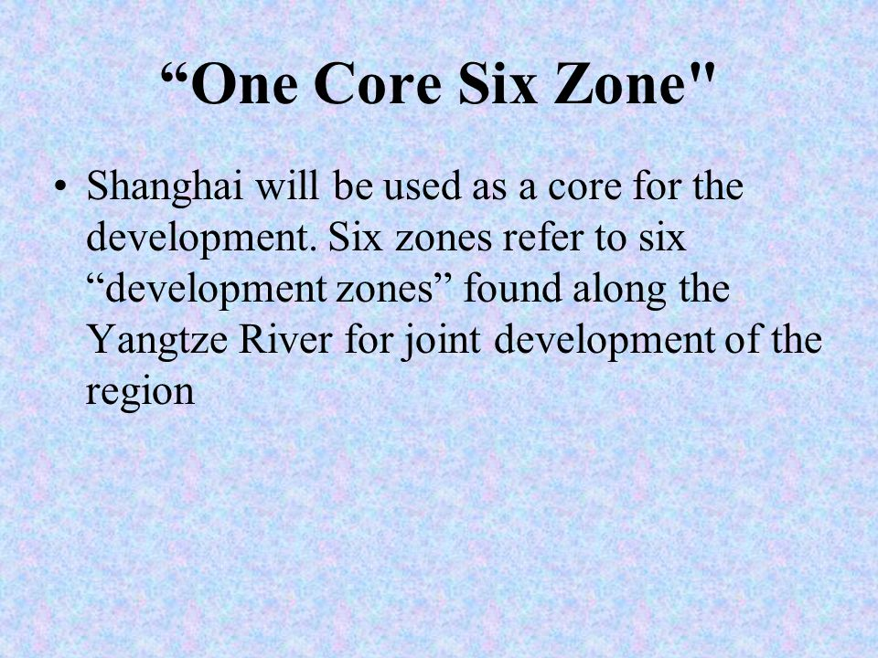 One Core Six Zone Shanghai will be used as a core for the development.