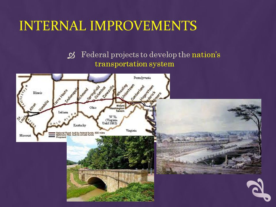 INTERNAL IMPROVEMENTS  Federal projects to develop the nation's transportation system